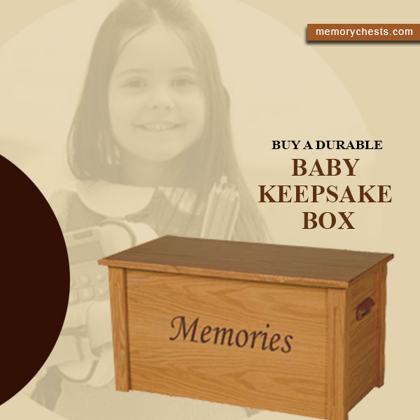 Baby Keepsake Box: An Essential part of your parenthood
